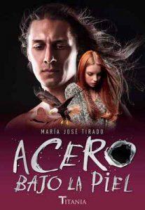 Acero bajo la piel (Titania amour) – María José Tirado [ePub & Kindle]