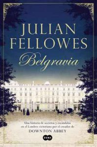 Belgravia – Julian Fellowes [ePub & Kindle]