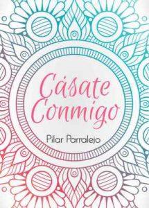 Cásate conmigo – Pilar Parralejo [ePub & Kindle]