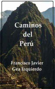 Caminos del Perú – Francisco Javier Gea Izquierdo [ePub & Kindle]