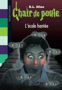 Chair de poule, Tome 47 : L'école hantée – R. L. Stine [ePub & Kindle] [French]