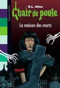 Chair de poule, Tome 6 : La maison des morts – R. L. Stine [ePub & Kindle] [French]