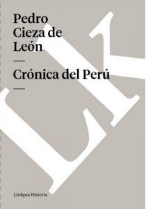 Crónica del Perú – Pedro Cieza de León [ePub & Kindle]