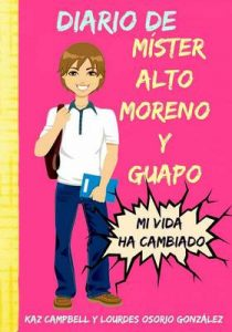 Diario de míster alto, moreno y guapo – Kaz Campbell, Lourdes Osorio González [ePub & Kindle]