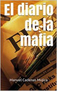 El diario de la mafia – Manuel Cadenas Mujica [ePub & Kindle]