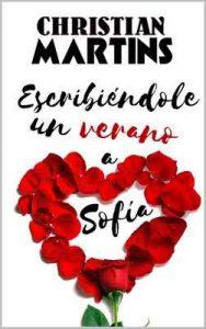 Escribiéndole un verano a Sofía – Christian Martins [ePub & Kindle]