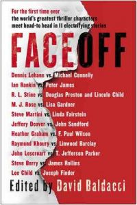 FaceOff – Lee Child, Michael Connelly, John Sandford, Lisa Gardner, Dennis Lehane, Steve Berry, Jeffery Deaver, Douglas Preston, Lincoln Child, James Rollins, Joseph Finder, Steve Martini, Heather Graham, Ian Rankin, Linda Fairstein, M. J. Rose, R.L. Stine, Raymond Khoury, Linwood Barclay, John Lescroart, T. Jefferson Parker, F. Paul Wilson, Peter James, David Baldacci [ePub & Kindle] [English]