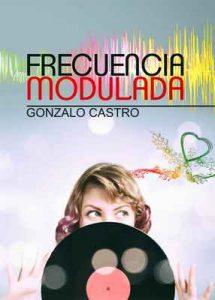 Frecuencia Modulada – Gonzalo Castro [ePub & Kindle]