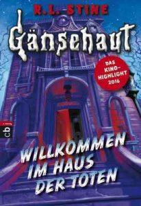 Gänsehaut – Willkommen im Haus der Toten (Die Gänsehaut-Reihe 1) – R. L. Stine [ePub & Kindle] [German]