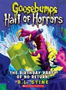 Goosebumps Hall of Horrors #6: The Birthday Party of No Return! – R. L. Stine [ePub & Kindle] [English]