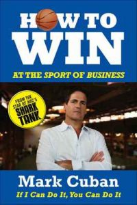 How to Win at the Sport of Business: If I Can Do It, You Can Do It – Mark Cuban [ePub & Kindle] [English]