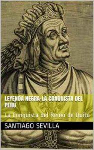 La Conquista del Perú y del Reino de Quito: Obra para el teatro – Santiago Sevilla [ePub & Kindle]