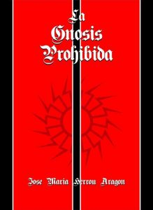 La Gnosis Prohibida (Obras Completas de Jose Maria Herrou Aragon nº 2) – Jose Maria Herrou Aragon [ePub & Kindle]