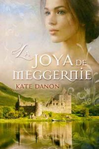 La Joya de Meggernie – Kate Danon [ePub & Kindle]