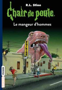 Le mangeur d'hommes (Chair de Poule) – R. L. Stine [ePub & Kindle] [French]
