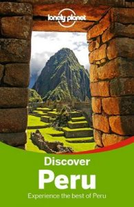 Lonely Planet Discover Peru (Travel Guide) – Lonely Planet, Carolina A Miranda [ePub & Kindle] [English]