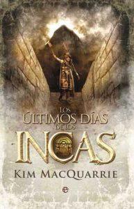 Los últimos días de los incas (Historia Divulgativa) – Kim MacQuarrie [ePub & Kindle]