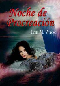 Noche de procreación – Lena M. Waese [ePub & Kindle]