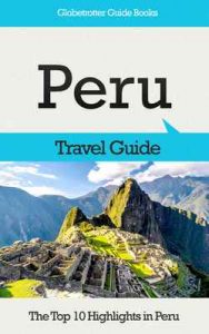 Peru Travel Guide: The Top 10 Highlights in Peru (Globetrotter Guide Books) – Marc Cook [ePub & Kindle] [English]