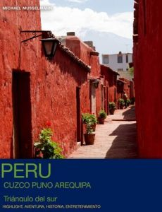 Perú – Triángulo del Sur – Highlights – Michael Musselmann [ePub & Kindle]