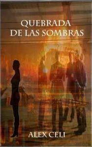 Quebrada de las sombras – Alex Celi [ePub & Kindle]
