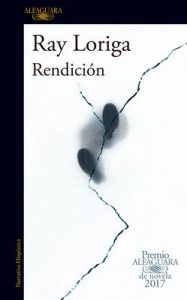 Rendición – Ray Loriga [ePub & Kindle]