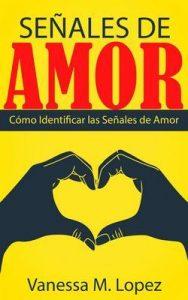 Señales De Amor: Cómo Identificar Las Señales De Amor – Vanessa M. Lopez [ePub & Kindle]