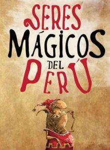 Seres Mágicos del Perú – Javier Zapata Innocenzi [ePub & Kindle]