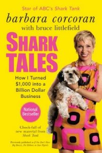 Shark Tales: How I Turned $1,000 Into a Billion Dollar Business – Barbara Corcoran, Bruce Littlefield [ePub & Kindle] [English]