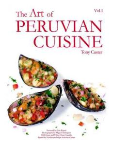 The Art of Peruvian Cuisine Vol. 1: By buying a book you will be contributing with the education of many peruvian children – Tony Custer [ePub & Kindle] [English]