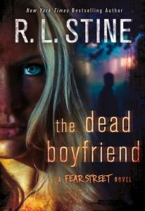The Dead Boyfriend: A Fear Street Novel (Fear Street Relaunch #5) – R. L. Stine [ePub & Kindle] [English]