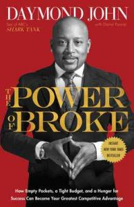 The Power of Broke: How Empty Pockets, a Tight Budget, and a Hunger for Success Can Become Your Greatest Competitive Advantage – Daymond John, Daniel Paisner [ePub & Kindle] [English]