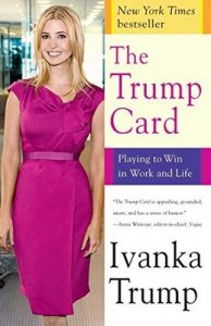 The Trump Card: Playing to Win in Work and Life – Ivanka Trump [ePub & Kindle] [English]