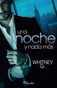 Una noche y nada más – Whitney G. [ePub & Kindle]
