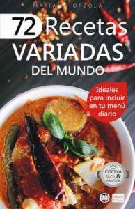 72 recetas variadas del mundo: Ideales para incluir en tu menú diario (Colección Cocina Fácil & Práctica nº 52) – Mariano Orzola [ePub & Kindle]