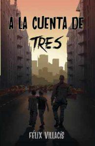 A la cuenta de tres – Félix Villacís [ePub & Kindle]