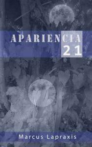 Apariencia 21 – Marcus Lapraxis [ePub & Kindle]