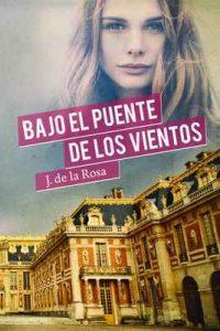 Bajo el Puente de los Vientos – José de la Rosa [ePub & Kindle]