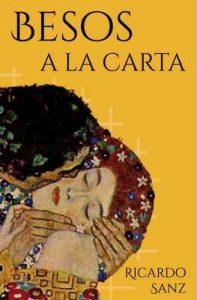 Besos a la carta: (Poesía. Amor, humor y erotismo) – Ricardo Sanz [ePub & Kindle]