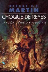 Choque de reyes (Canción de hielo y fuego nº 2) – George R. R. Martin [ePub & Kindle]