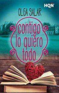 Contigo lo quiero todo (HQÑ) – Olga Salar [ePub & Kindle]