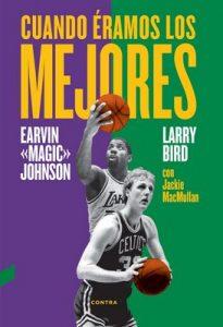 Cuando éramos los mejores – Larry Bird, Earvin Johnson Jr. [ePub & Kindle]
