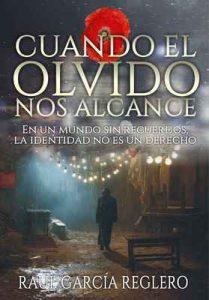 Cuando el olvido nos alcance – Raúl García Reglero [ePub & Kindle]