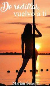 De rodillas vuelvo a ti – Marian Sanoja [ePub & Kindle]
