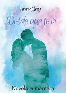 Desde que te vi – Irena Grey [ePub & Kindle]