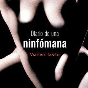 Diario de una ninfómana – Valérie Tasso [Narrado por Carla Mercader, Valérie Tasso] [Audiolibro] [Completo]