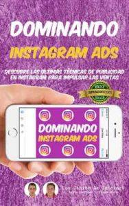 Dominando INSTAGRAM ADS: Descubre Las Ultimas Técnicas De Publicidad En Instagram Para Impulsar Las Ventas – Justo Serrano, César Miró [ePub & Kindle]