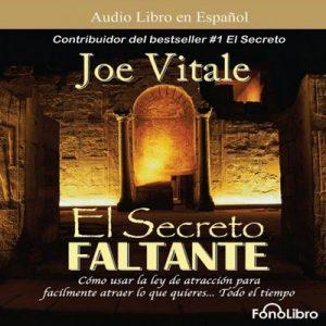 El Secreto Faltante – Joe Vitale [Narrado por Juan Guzman] [Audiolibro] [Español] [Completo]