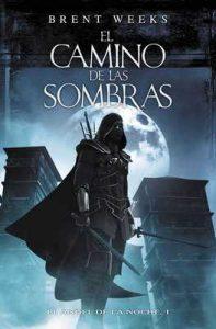 El camino de las sombras (El Ángel de la Noche 1) – Brent Weeks [ePub & Kindle]