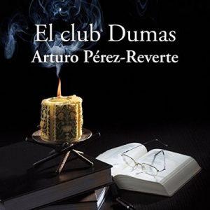 El club Dumas – Arturo Pérez-Reverte [Narrado por Juan Carlos Gustems] [Audiolibro] [Español]